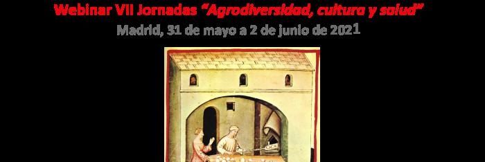 """Webinar VII Jornadas """"Agrodiversidad, cultura y salud"""", 31 mayo al 2 Junio 2021"""